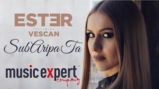 Vescan si Ester - Sub aripa ta 2015 (VideoClip Full HD)