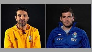 Buffon and Casillas: two UCL legends in their own words