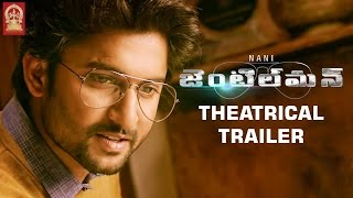 Nani Gentleman Movie Theatrical Trailer