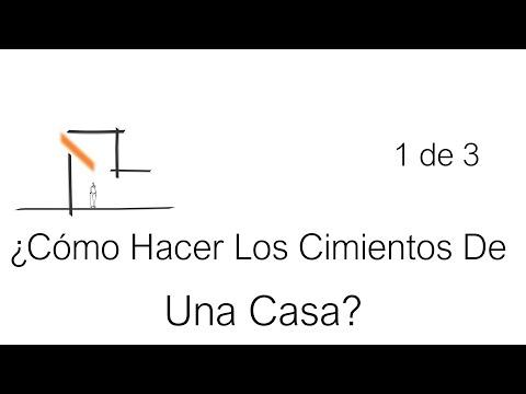¿Cómo Hacer Los Cimientos De Una Casa? Parte 1 de 3