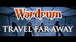 Wardrum - Travel Far Away