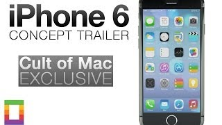 iPhone 6 Concept Trailer Exclusive
