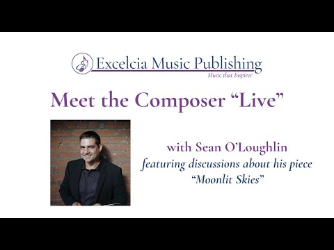 Meet the Composer with Sean O'Loughlin - Moonlit Skies  3-27-20