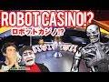 ROBOT CASINO in Japan