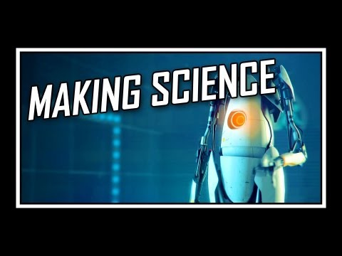 [♪] Portal 2 - Making Science