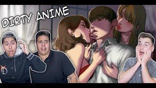 Reacting To Dirty Anime