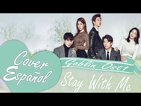 Goblin 도깨비 OST Part 1 - 찬열, 펀치 (CHANYEOL, PUNCH) - Stay With Me -  Spanish Cover - FT Alex