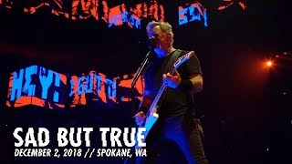 Metallica: Sad But True (spokane, Wa - December 2, 2018)