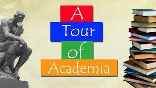 A Tour of Academia