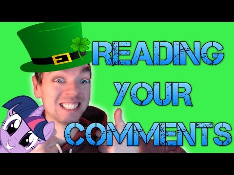 Vlog | READING YOUR COMMENTS #10 |YOUR WORST NIGHTMARE? | ARE YOU A BRONY?