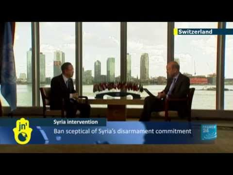 Syria intervention: Ban sceptical of Syria's disarmament commitment