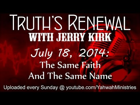 Truth's Renewal - The Same Faith And The Same Name