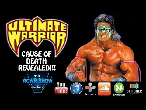 The Ultimate Warrior's Cause Of Death Confirmed Officially! R.I.P WWE Hall of Famer! The RCWR Show
