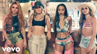 Little Mix - No More Sad Songs ft. Machine Gun Kelly (Official Video)