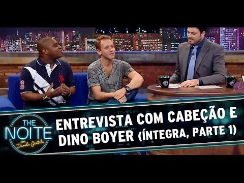 The Noite com Cabeção e Dino Boyer (Parte 1)