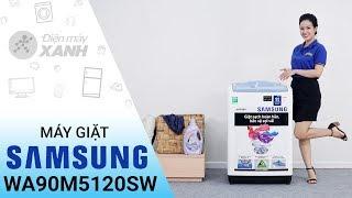 Máy giặt Samsung WA90M5120SW - Rẻ bất ngờ sạch như mới | Điện máy XANH