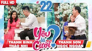 YÊU LÀ CƯỚI? | YLC #22 UNCUT | Thanh Bình - Thảo Nhi | Thanh Sơn - Ngọc Ngoãn | 170318 💙