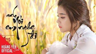 Anh Nói Em Nghe Đi - Official MV Full | Hoàng Yến Chibi