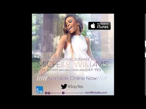 Michelle Williams - Say Yes feat. Beyonce & Kelly Rowland (Audio Only)