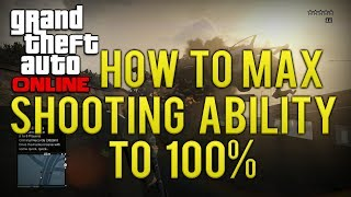 GTA Online How To Max Out Your Shooting Skill To 100%