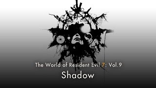 "Resident Evil 7 biohazard - Vol. 9: ""Shadow"""