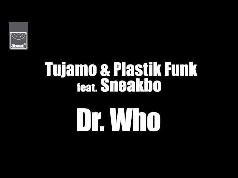 Tujamo & Plastik Funk feat Sneakbo - Dr Who! (UK Club Edit)