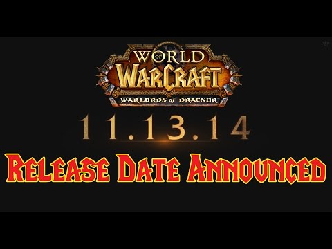 Warlords of Draenor RELEASE DATE ANNOUNCED !!