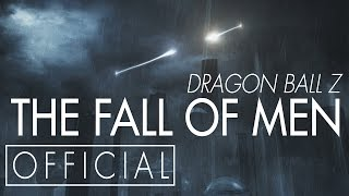 Dragon Ball Z: The Fall of Men [OFFICIAL]