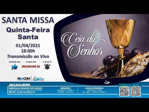 Missa Quinta-Feira Santa | Ceia do Senhor - 01/04/2021 - 18:00h