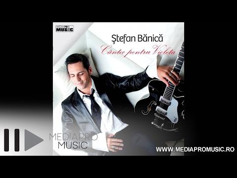 Stefan Banica - Cantec pentru Violeta