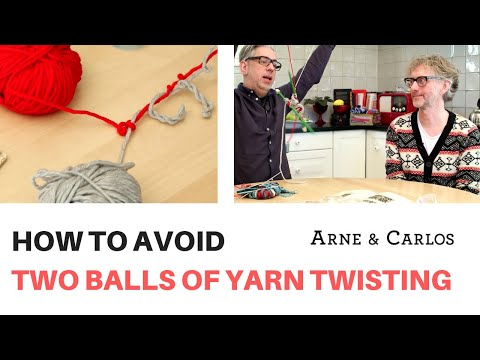 How to avoid 2 balls of yarn twisting, when you knit stranded colorwork. ARNE & CARLOS