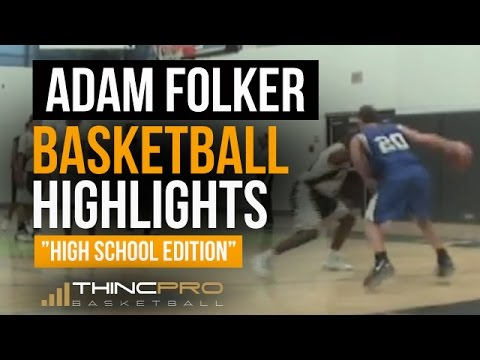 Professional Basketball Player, CSCS Coach ADAM FOLKER - High School Basketball Highlights