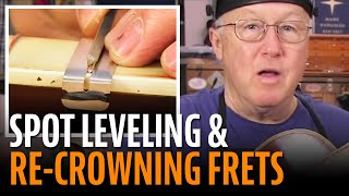 Watch the Trade Secrets Video, Fixing fret buzz: spot leveling and re-crowning