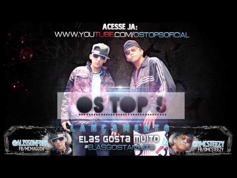 OsTops - ELAS GOSTA MUITO [STEEZY & MAGUIN] Rap | Hip-Hop | eletronica | Funk Ostentação | Os Tops