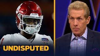 Kyler Murray is Skip Bayless' favorite pick in the 2019 NFL Draft | NFL | UNDISPUTED