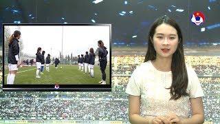 24h BÓNG LĂN SỐ 8 | Tuyển nữ Việt Nam đặt quyết tâm cao trước trận gặp Hàn Quốc |  VFF Channel