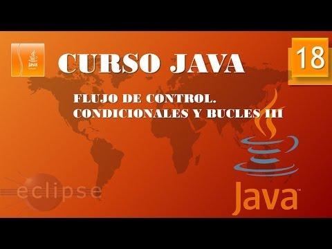 Curso Java  Bucles I  Vídeo 18