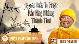 Người Biết Tu Phật Rất Nhẹ Nhàng Thảnh Thơi
