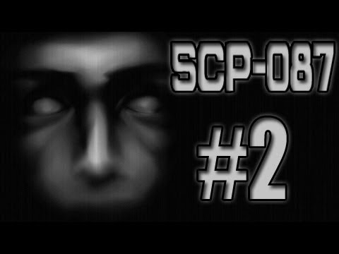 SCP-087 - SCARIEST F**KING ... ahh you will see soon enough don't wanna spoil anything