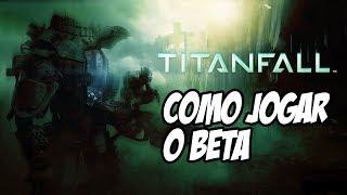 Como jogar o Beta de TITANFALL