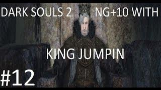 NEW PATCH! Dark Souls 2: NG+10 Part 12