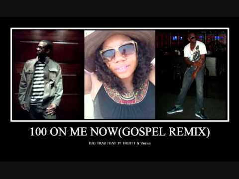 100 on me gospel remix by Trailblazertrav