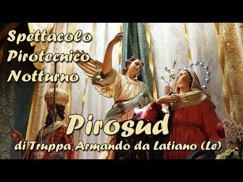 ARADEO (Le) - Beata Vergine Annunziata 2018 - PIROSUD di Truppa Antonio