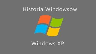 Historia Windowsów Windows XP.