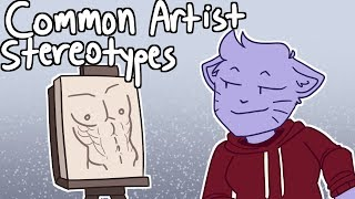 Common Artist Stereotypes (Animation)