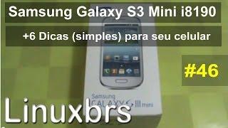 Samsung Galaxy S3 Mini I8190 São Mais 6 Dicas (simples