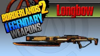 BORDERLANDS 2 *Longbow* Legendary Weapons Guide