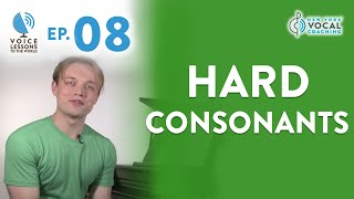"Ep. 8 ""Hard Consonants""- Voice Lessons To The World"