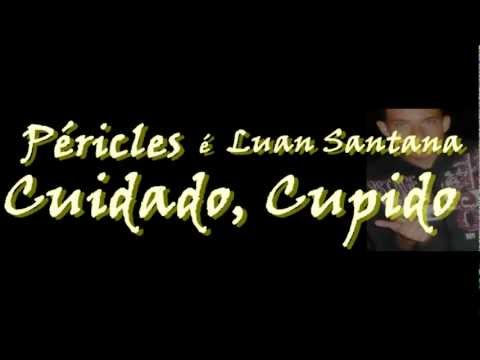 Péricles e Luan Santana - Cuidado, Cupido +LETRA