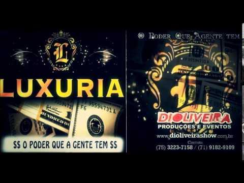 Banda Luxúria - É o Poder da Ostentação [VERÃO 2014]